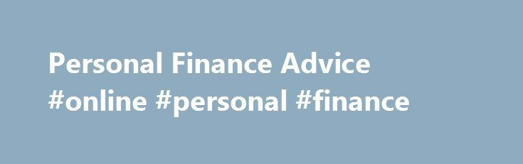 Personal Finance Advice #online #personal #finance http://finance.remmont.com/personal-finance-advice-online-personal-finance/  #personal finance advice # Posted on September 5, 2016 by Ashley Hi friends! I hope everyone is having a relaxing, laid back Labor Day holiday! We're still in Texas (we drive back to Tucson tomorrow), so I'm just peeking in with a real quick Debt Update from the month of August. Here it is: [table […]