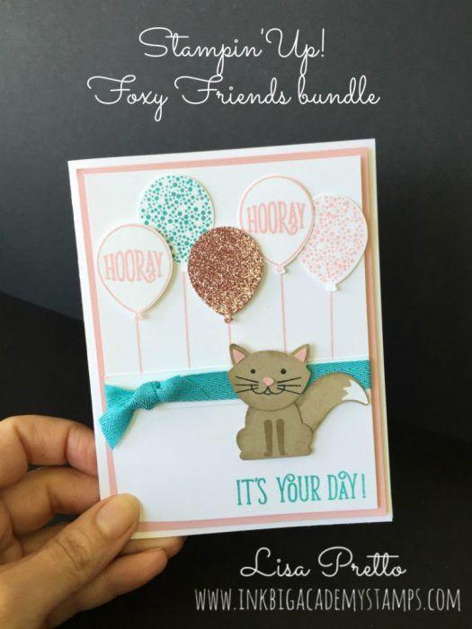 Stampin'Up! Foxy Friends, Happy Birthday Gorgeous, sneak peek, happy birthday card, kitten, powder pink, balloons, #lisapretto #inkbigacademystamps