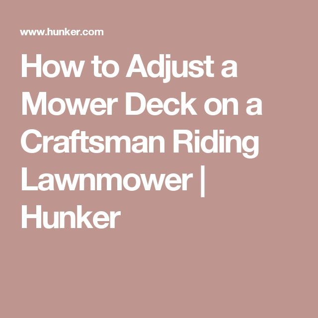 The 7 best mower belt images on pinterest craftsman riding lawn how to adjust a mower deck on a craftsman riding lawnmower hunker fandeluxe Image collections