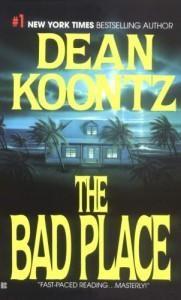 ***by far my favorite classic Koontz!*** The Bad Place - Dean Koontz