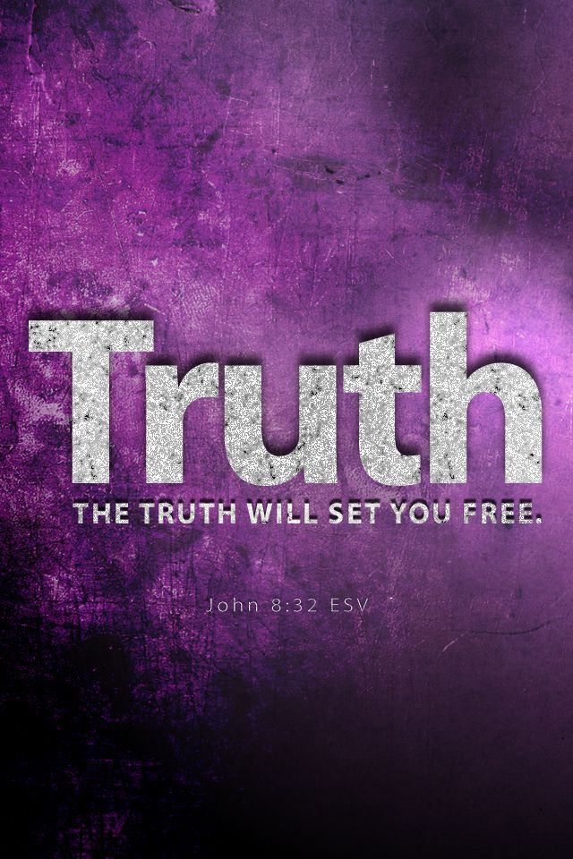 """God's word is truth! (Psalm 33:4, 119:160; John 17:17; Ephesians 1:13; Colossians 1:5). John 6:68-69, """"68Simon Peter answered him, """"Lord, to whom shall we go? You have the words of eternal life. 69We have come to believe and to know that you are the Holy One of God."""""""