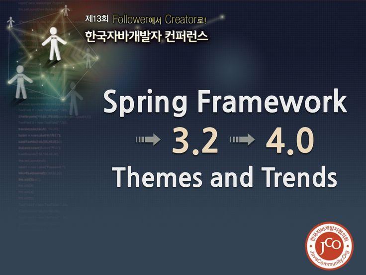 Spring framework 3.2 > 4.0 — themes and trends by YongKwon Park via slideshare