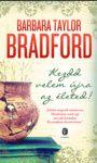 Barbara Taylor Bradford: Kezdd velem újra az életed