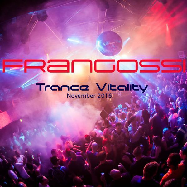 "Check out ""Frangossi - Trance vitality [November 2016]"" by Frangossi on Mixcloud"