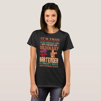 Not An Ordinary Wife I Belong To A Bartender Shirt  $26.95  by CustomClassyDesigns  - custom gift idea