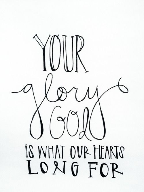 Let we live for Your glory alone. Nothing more, nothing less, nothing else.