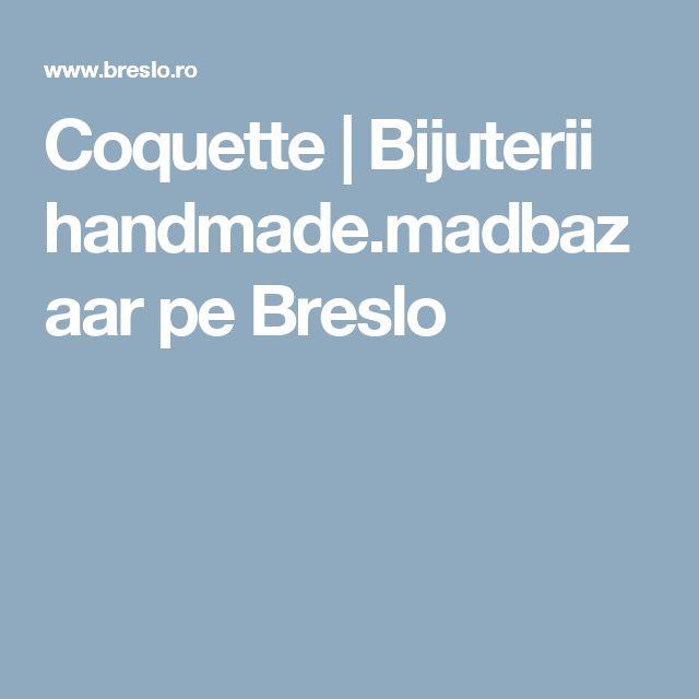 Coquette   Bijuterii handmade.madbazaar pe Breslo
