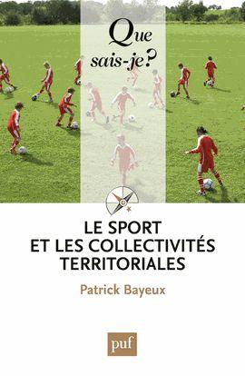 Le sport et les collectivités territoriales - Patrick Bayeux