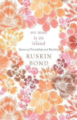 Told in Ruskin Bonds simple yet poignant style, the stories and poems in No Man Is an Island thoughtfully explore the many shades of friendship and camaraderie. Featuring classic tales such as The Woman on Platform No. 8, in which a mysterious stranger befriends a young boy, and The Crooked Tree, in which a writer and a hawker form an unlikely bond, this heart-warming collection is a must-read.