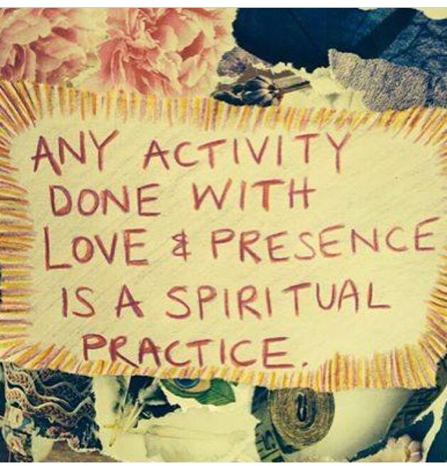 Just for today be fully present in one task. Focus in the here and now on all aspects of the job. Complete it with love.