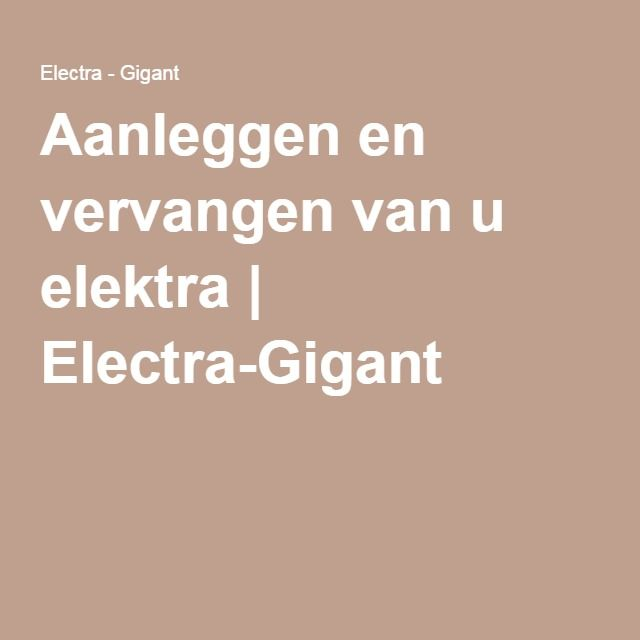 Aanleggen en vervangen van u elektra | Electra-Gigant