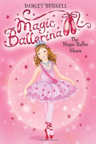 Magic Ballerina #1: The Magic Ballet Shoes by Darcey Bussell. $3.99. Publisher: HarperCollins (April 21, 2009). Author: Darcey Bussell. Series - Magic Ballerina (Book 1). Reading level: Ages 6 and up These will be good for Isabella