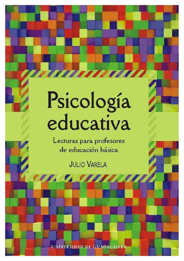 Varela, j psicologia educativa, lectura para profesores de educación básica (2008)  Esta obra está escrita para los profesores de educación…