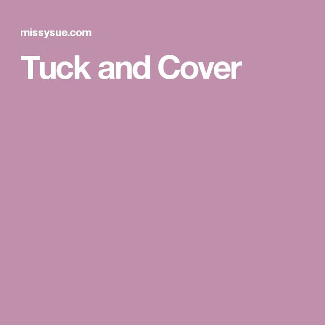 Tuck and Cover