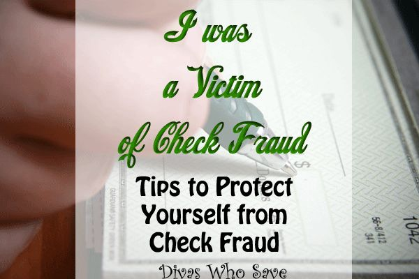 Being a Victim of Check Fraud and Tips to protect yourself - Divas Who Save