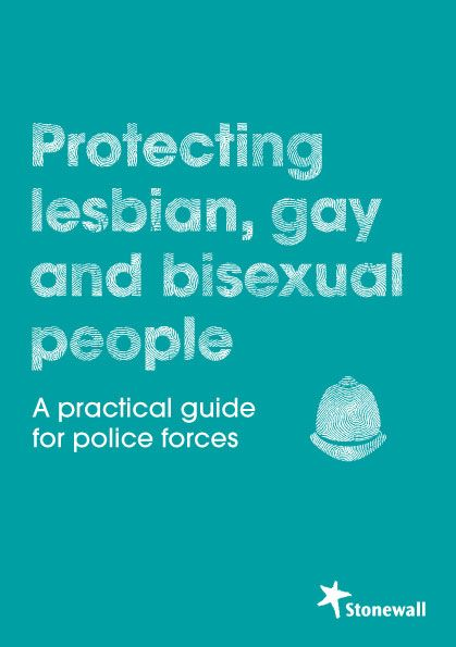 A practical guide for #police forces on how to protect #lesbian, #gay & #bisexual people. The guide sets out simple & practical steps that police forces can take to help them better serve lesbian, gay and bisexual people | Stonewall