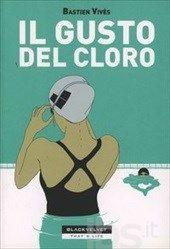 Il gusto del cloro - Vivès Bastien - Libro - Black Velvet - That's life - IBS