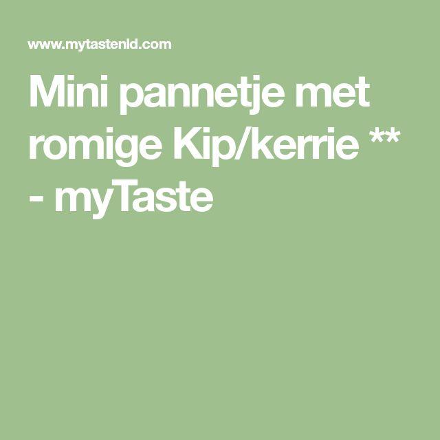 Mini pannetje met romige Kip/kerrie ** - myTaste