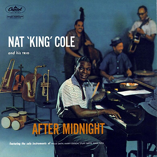 http://en.wikipedia.org/wiki/After_Midnight_(Nat_King_Cole_album)
