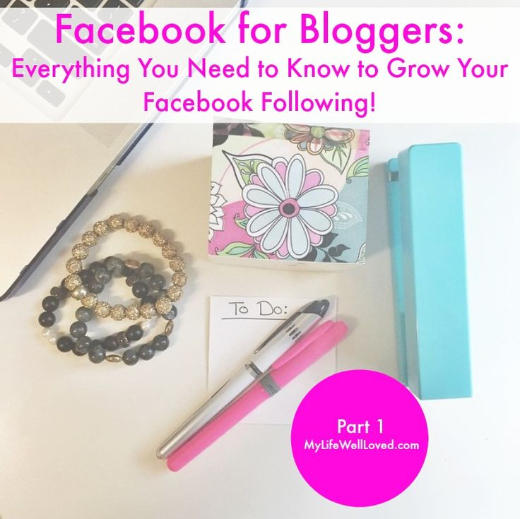 Facebook Tips for Bloggers: Get the basics of growing your Facebook page