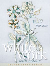 Search Press | Whitework with Colour by Trish Burr