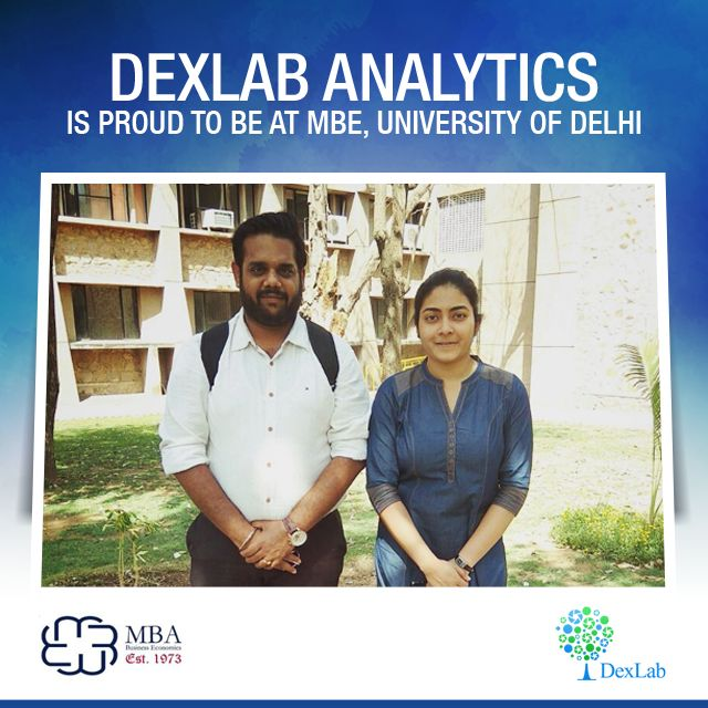 Dexlab Analytics is proud to be at MBE, University of #Delhi