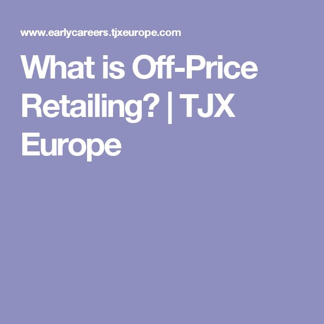 What is Off-Price Retailing? | TJX Europe