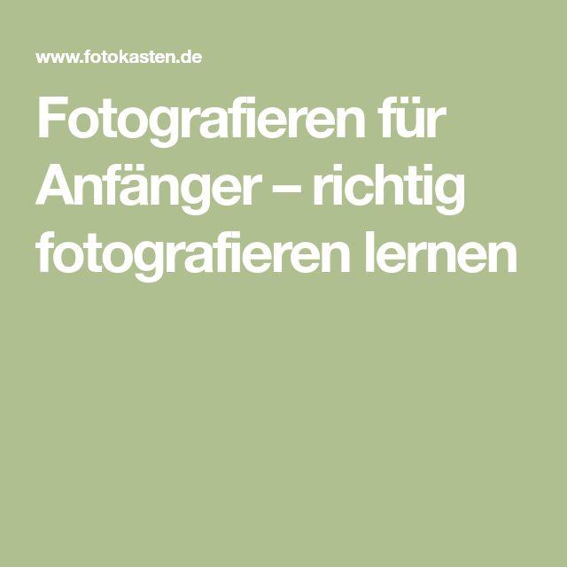 Fotografieren für Anfänger – richtig fotografieren lernen