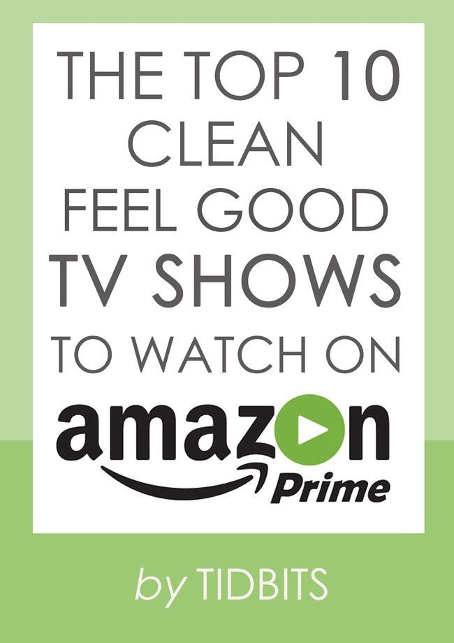 Start your binge watching right here, with the top 10 clean feel good TV shows to watch on Amazon Prime.