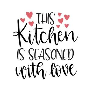 this kitchen is seasoned with love with images kitchen quotes hand lettering quotes on kitchen quotes id=20697