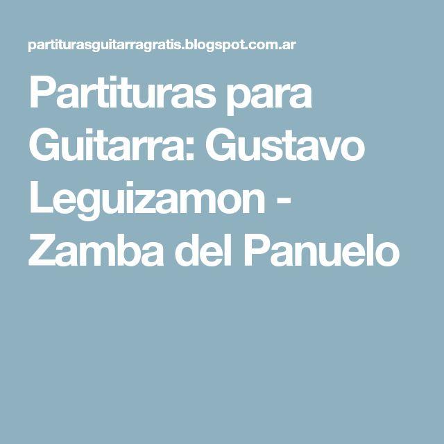Partituras para Guitarra: Gustavo Leguizamon - Zamba del Panuelo