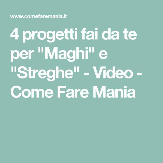 """4 progetti fai da te per """"Maghi"""" e """"Streghe"""" - Video - Come Fare Mania"""