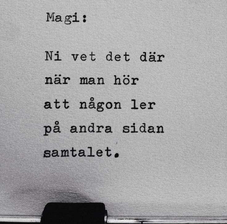 Det är magi. [Waldersten] 'Magic: You know when you hear that someone is smiling on the other side of the conversation'... It's magic...