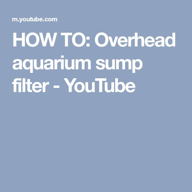 HOW TO: Overhead aquarium sump filter - YouTube