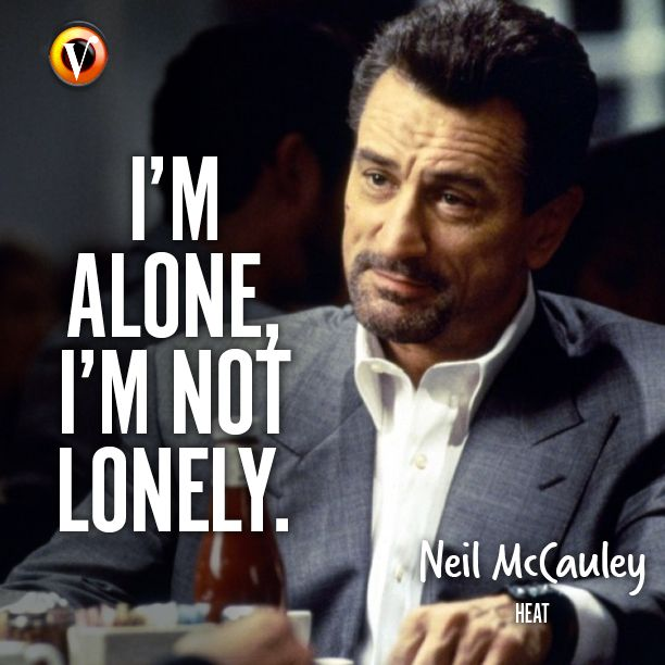 "Neil McCauley (Robert De Niro) in Heat: ""I'm alone, I'm not lonely."" #quote #moviequote #superguide"
