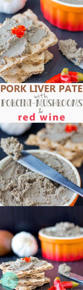 Pork Liver Pate with Porcini Mushrooms & Red Wine - This homemade pâté is rich in flavor with a hint of mushrooms and red wine. Absolutely delicious on a slice of warm toast or as a snack (appetizer) at your party! Homemade pate recipe, home cooking, how to make pate, liver pate, pâté, appetizer, tasty, spread | happyfoodstube.com