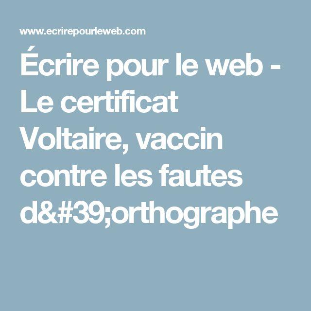Écrire pour le web - Le certificat Voltaire, vaccin contre les fautes d'orthographe