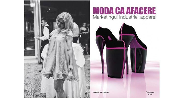 Diana Serpoianu, autoarea cartii Moda ca Afacere, intr-un interviu pentru www.marianaromanica.ro