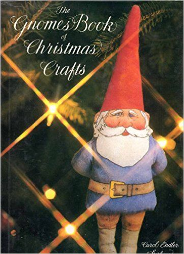 The Gnomes Book of Christmas Crafts: 9780810909687: Books - Amazon.ca