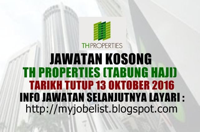 Jawatan Kosong di TH Properties (Tabung Haji) - 13 Oktober 2016  Jawatan kosong terkini di TH Properties (Tabung Haji) Oktober 2016. Permohonan adalah dipelawa daripada warganegara Malaysia yang berkelayakan untuk mengisi kekosongan jawatan kosong terkini di TH Properties (Tabung Haji) sebagai :1. Facility ManagerJOB DESCRIPTION  Day to day operation and maintenance of multi storey building office which include building electrical system standby generator set lift services air conditioning…