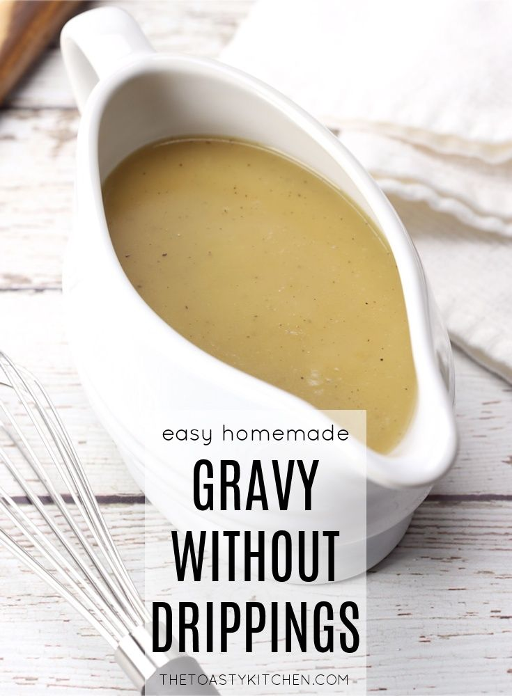 How To Make Gravy Without Drippings By The Toasty Kitchen Gravy Gravywithoutdrippings Drippi In 2020 Homemade Gravy Recipe Gravy Without Drippings How To Make Gravy