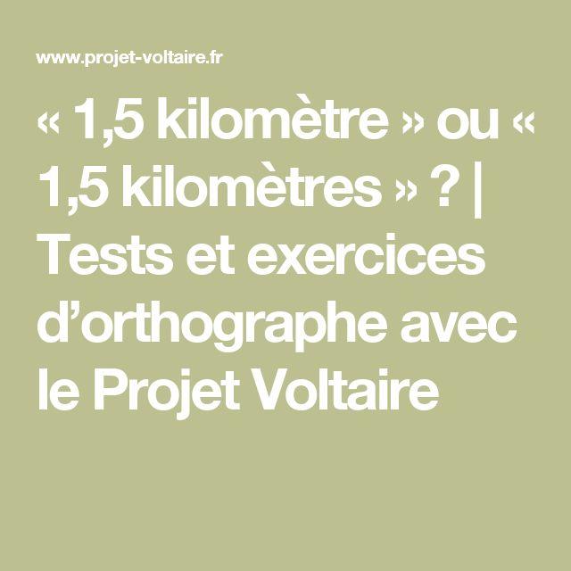 « 1,5 kilomètre » ou « 1,5 kilomètres » ? | Tests et exercices d'orthographe avec le Projet Voltaire