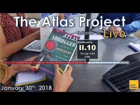 "The Atlas Project Live: Episode 20 Greg Salmieri and Ben Bayer discuss Part II, Chapter 10 of Atlas Shrugged: ""The Sign of the Dollar."" The Ayn Rand Institute invites you to join The Atlas Project, an eight-month, chapter-by-chapte..."