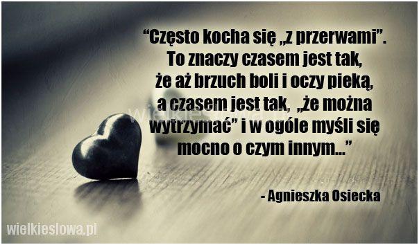 Często kocha się z przerwami... #Osiecka-Agnieszka,  #Miłość