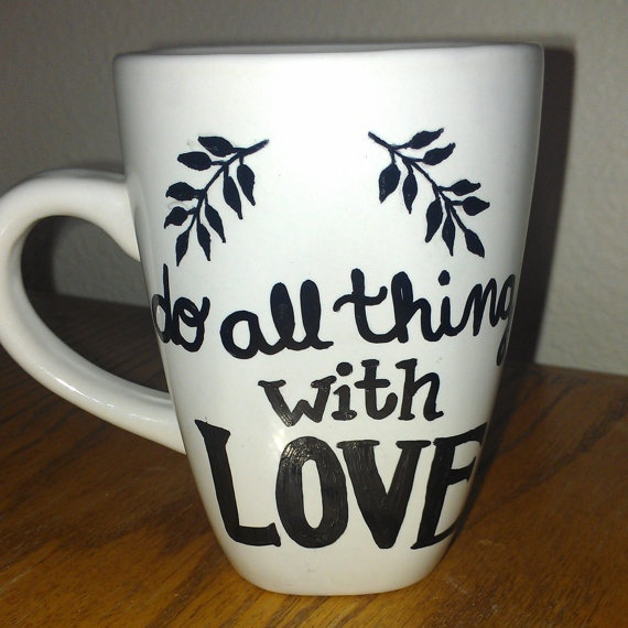 """""""Do all things with love"""" Hand painted Mug by CraftsbyKrista on Etsy, $10.00"""