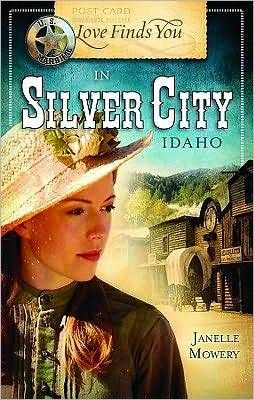 Love Finds You in Silver City, Idaho (Love Finds You) by Janelle Mowery