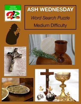 ASH WEDNESDAY  Word Search puzzles for kids or adults. Word Search Puzzle - Catholic Word Search. ASH WEDNESDAY Word Search puzzles for ASH WEDNESDAY.   Adults would enjoy this word search level as well. Check out my other monthly word search puzzles! JAN