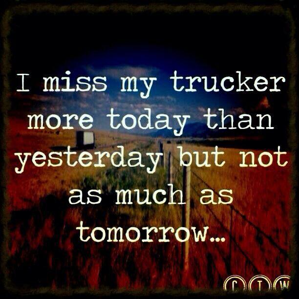 I miss my trucker ❤
