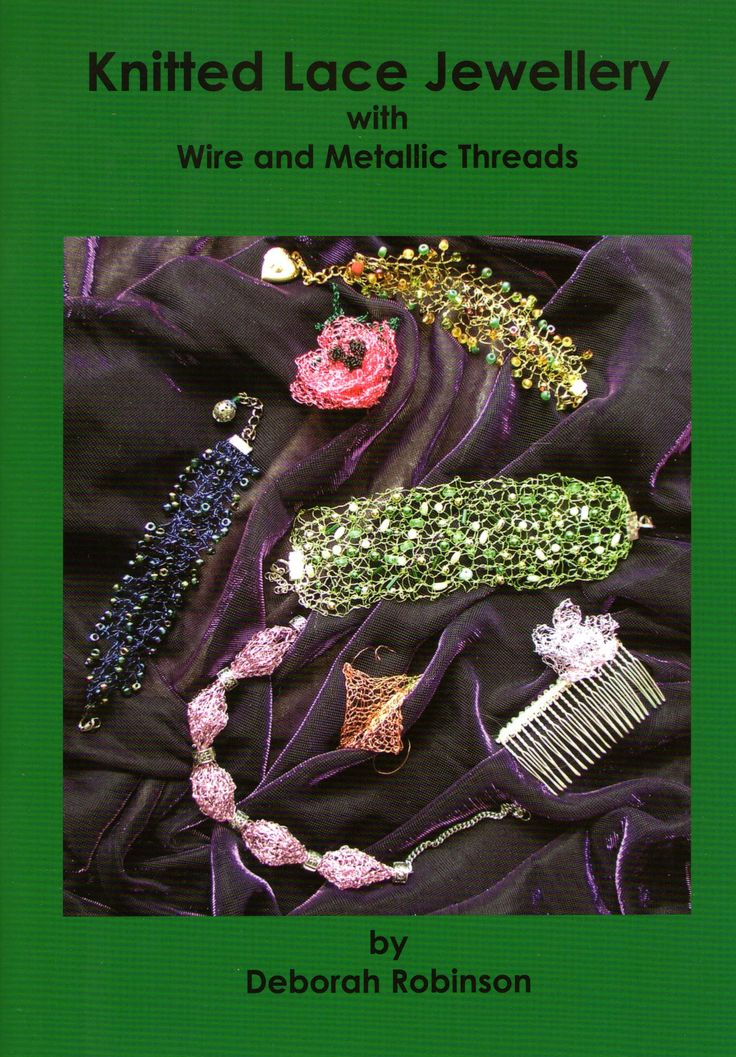 Knitted Lace Jewellery with Wire & Metallic Threads Price: £6.00 +shipping  Author: Deborah Robinson