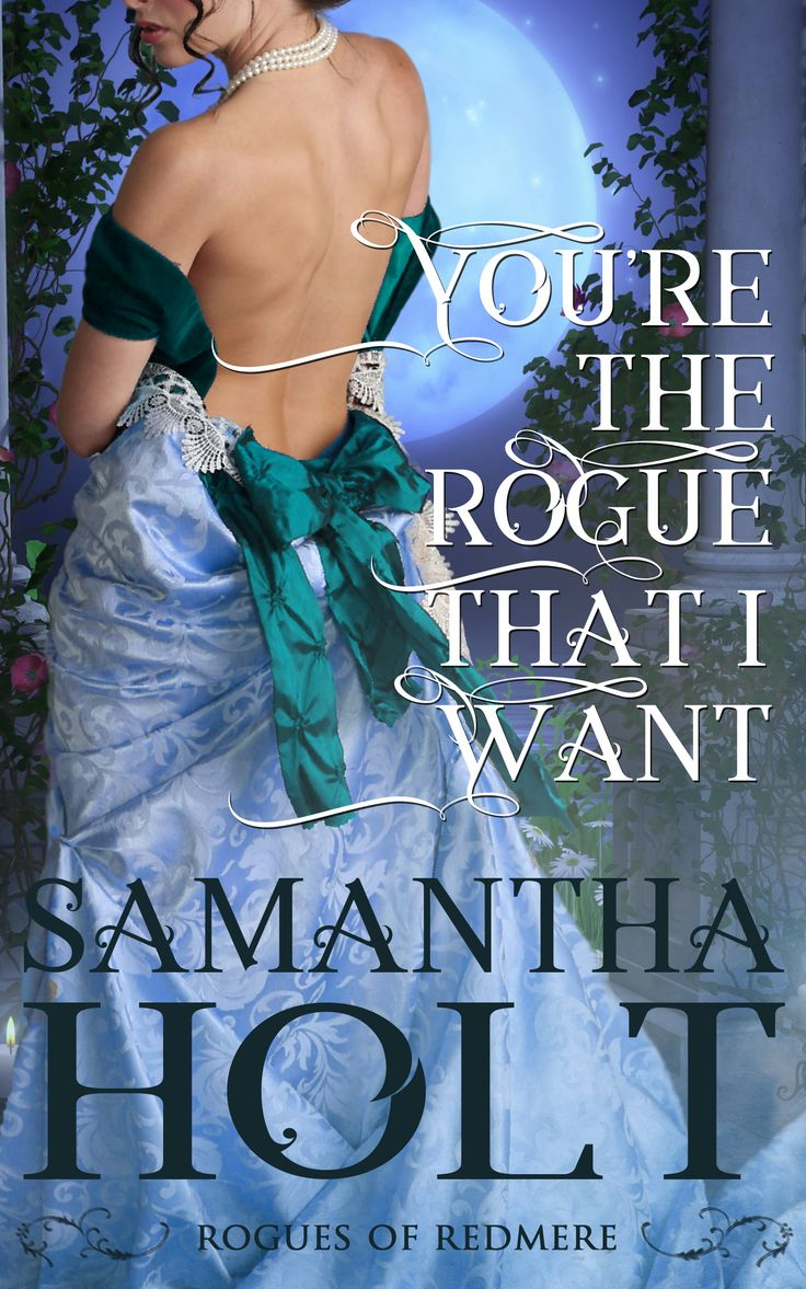 You're The Rogue That I Want By Samantha Holt Hot New Regency Romance
